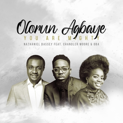 (Official Video)Nathaniel Bassey – Olorun Agbaye – You are mighty ft. Chandler More and Oba