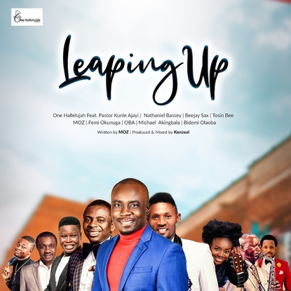 """One Hallelujah – """"Leaping Up"""" Ft Pastor Kunle Ajayi, Nathaniel Bassey and many more"""